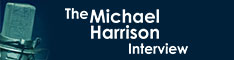 The Michael Harrison Interview
