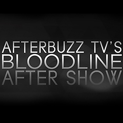 AfterbuzzTV's Bloodline After Show