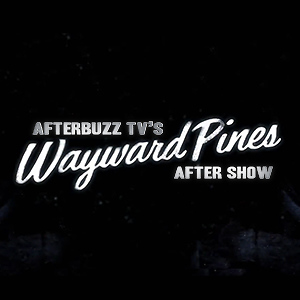 AfterbuzzTV's Wayward Pines After Show