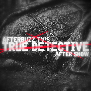 True Detective AfterBuzz TV AfterShow