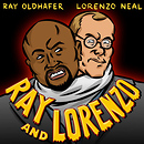 Ray and Lorenzo