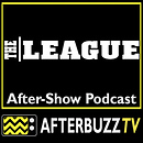 The League AfterBuzz TV AfterShow