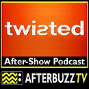 Twisted AfterBuzz TV AfterShow