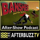 Banshee AfterBuzz TV AfterShow