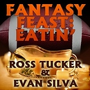 Fantasy Feast: Eatin' with Ross Tucker