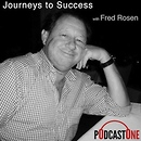 Journeys to Success with Fred Rosen