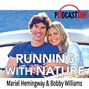 Running With Nature with Mariel Hemingway & Bobby Williams