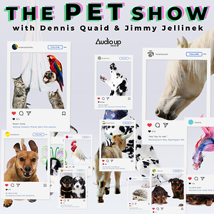 The Pet Show with Dennis Quaid and Jimmy Jellinek
