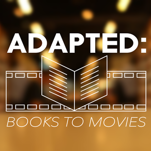 Adapted: Books to Movies