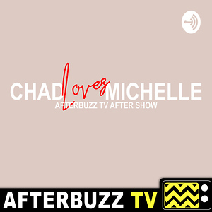 Chad Loves Michelle Reviews & After Show