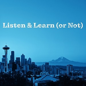 Listen & Learn (or Not)