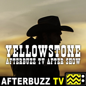 Yellowstone Reviews and After Show - AfterBuzz TV